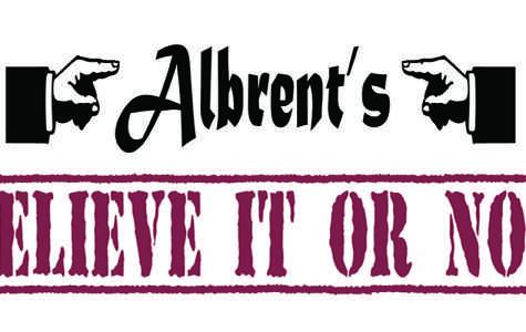 Albrent's believe it or not