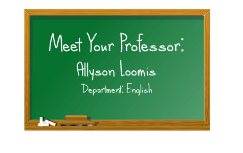 Meet your professor: Allyson Loomis