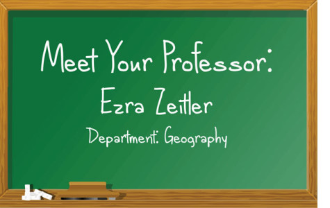 Meet your professor: Ezra Zeitler