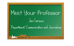 Meet your professor: Jan Larson