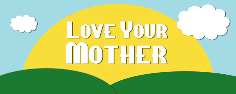 Love+your+mother+%28earth%29