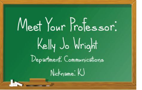 Meet your professor: Kelly Jo Wright