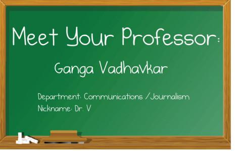 Meet your professor: Ganga Vadhavkar