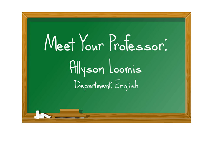 Meet+your+professor%3A+Allyson+Loomis+