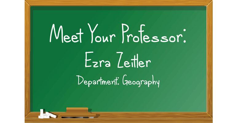Meet+your+professor%3A+Ezra+Zeitler+