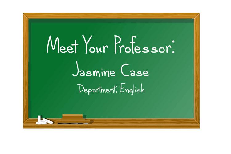Meet your professor: Jasmine Case