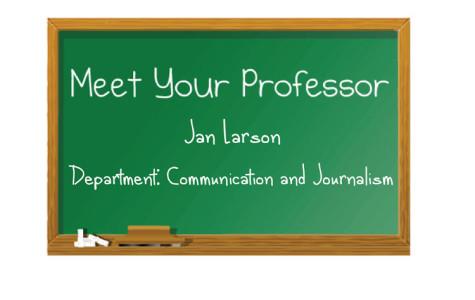 Meet your professor: Jan Larson