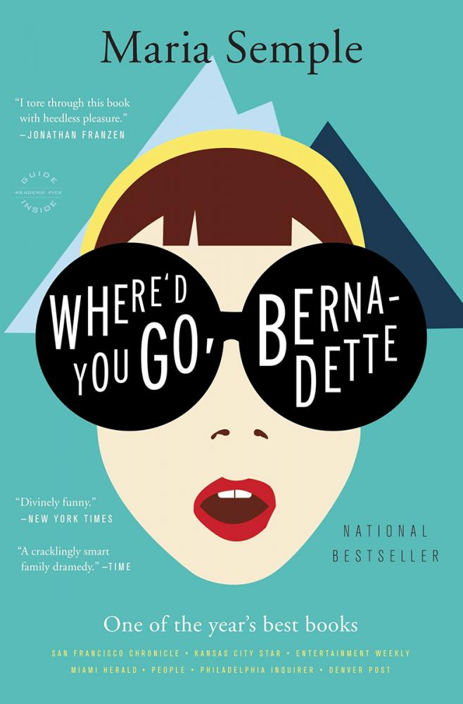 Maria Semple's novel, 'Where'd You Go Bernadette' is sure to keep readers on their toes.