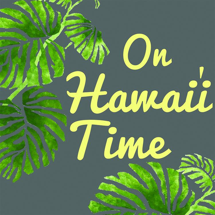 On Hawai'i Time