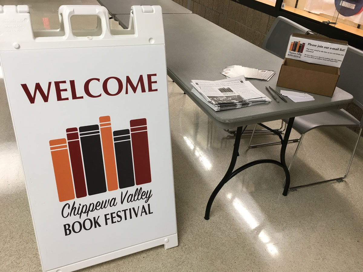The Chippewa Valley Book Festival sign greets attendees when they go to events hosted at the Pablo Center, the L.E. Phillips Memorial Public Library and other locations throughout the Chippewa Valley.