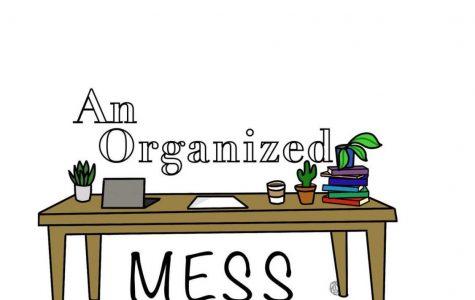 An organized mess