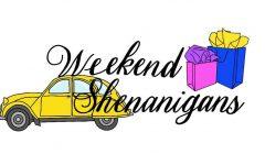 Weekend shenanigans